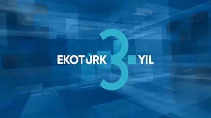 EKOTÜRK TV 3. YILINDA… Güçlü Kadrosu ile Yeni Yayın Dönemine Başlıyor...